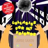 Jorge Saxon - Lullabies for my friends (Notatki Na Mankietach Dumnie Prezentujo # 2)