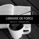 004 Libraire de force 2018-07-20, CIBL 101,5 Montréal