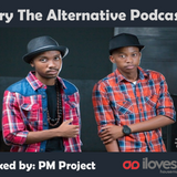 Try The Alternative Podcast Part 10: Mixed by PM Project