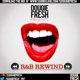 @DougieFreshDJ - R&B Rewind Mix [FREE DOWNLOAD]