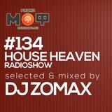 DJ ZOMAX - House Heaven Radioshow #134