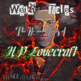Weird Tales: The Life and Times of H.P. Lovecraft