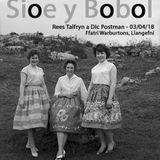Sioe Y Bobol - 030418 - Radio Gymunedol MônFM - Dic Thomas a Rees Talfryn.