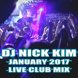 DJ Nick Kim - January 2017 Live club mix