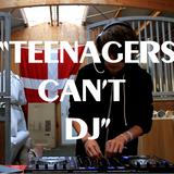 """Teenagers Can't DJ!"""