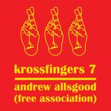 Krossfingers 7 by Andrew Allsgood (Free Association)