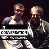 In Conversation With - Ric Michael