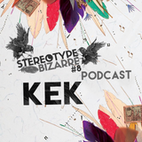 Stereotype Bizarre #8  ★ KEK ★ Podcast