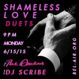 "SHAMELESS LOVE IX w/ THE DUCHESS & DJ SCRIBE - ""DUETS"" EDITION on Bel-Air Radio 6.15.15"