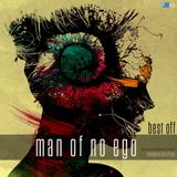 MAN OF NO EGO - Best Off