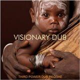 "DUB REGGAE - ""Visionary Dub"""