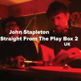 John Stapleton - Straight From The Play Box 2