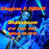 Kingjam & DjMsM-Shakaboom (Ful Club Mix) DjMsM 10.2018