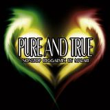 Pure & True 100% Reggae