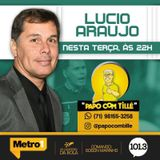 PAPO COM TILLE - 11-04-17 - LUCIO ARAUJO