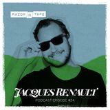 Razor-N-Tape Podcast Series Episode 34: Jacques Renault