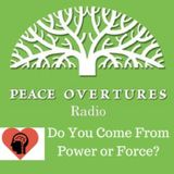 Episode # 14 Do You come From Power or Force - 9.4.14