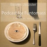 Baster Jazzster - An Open Mind(Podcast for Funtomass)