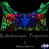 kaleidoscopic Projection2-By  Beyond Universe (Lysergic Sounds of Dream®)