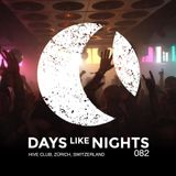 DAYS like NIGHTS 082 - Hive Club, Zürich, Switzerland