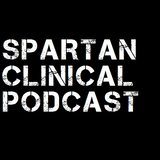 DemBonez - Spartan Clinical Podcast 001