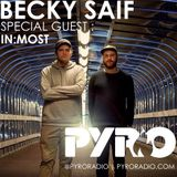 BECKY SAIF DJ / PYRO RADIO SHOW / SPECIAL GUEST IN:MOST / 25TH APRIL 2018