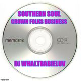 Soul Blues Mix - Grown Folks' Business (Dj Whaltbabieluv)