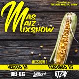 The Mas Maiz Mixshow (#1) Featuring DJ ZAY