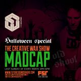The Creative Wax 'Halloween Old Skool Special' Hosted by Madcap - 29-10-17