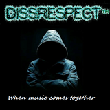 DissRespect - When music comes together