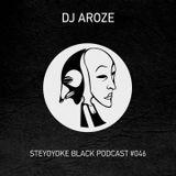 DJ Aroze - Steyoyoke Black Podcast #046