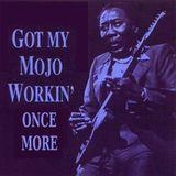Got My Mojo Working Vol 3 [1965 to 2017] feat Led Zeppelin, Jimi Hendrix, The Doors, Rush, Cactus