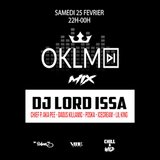 Podcast : #OKLMix DJ Lord Issa du 25/02