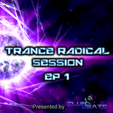 Trance Radical Sessions Ep1