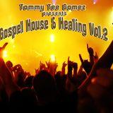 Gospel House & Healing Vol.2
