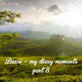 bazsi - my dizzy moments part 8