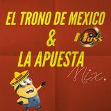 EL TRONO DE MEXICO VS LA APUESTA MIX....