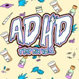 ADHD - JAN TRAP MIX [TRACKLIST IN DESCRIPTION]