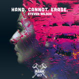 Rank No. 017 - Steven Wilson: 'Hand. Cannot. Erase'.