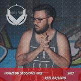 Houzedd Sessions 002-Reis Briseño