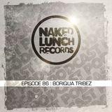 Naked Lunch PODCAST #086 - BORIQUA TRIBEZ