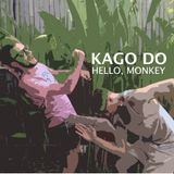 KAGO DO - Hello, monkey
