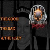 Badass Martin's Rockout Radio Show The Good,the Bad and the Ugly