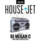 HOUSE JET VOL.439 DJ MEGAN C (NEW YORK, UNITED STATES)