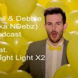 Neil & Debbie aka NDebz Podcast #31 - BrightLightX2 (Just the chat)