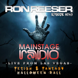 RON REESER - Mainstage Radio - Episode 049 - October 2016 (Live from Las Vegas - Halloween Weekend)