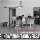 The Sunday Night Conversation 2015 J DILLA Tribute