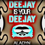 "Dj Aladyn-Dj is your Dj ""Episode 24"" 2018"