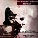 The House Of The House Live on ThothFM - Sept 8th 2018 - Guatemala-