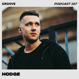 Groove Podcast 197 - Hodge